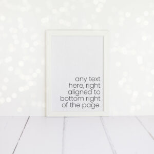 Custom quote A4 print in black and white. Available framed or unframed in a choice of 25 fonts. The frame is suitable for hanging or freestanding.