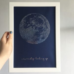 Never Stop Looking Up, A4 Foil Moon Print.