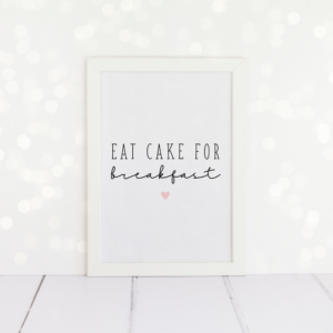 Eat Cake For Breakfast, A4 Print.