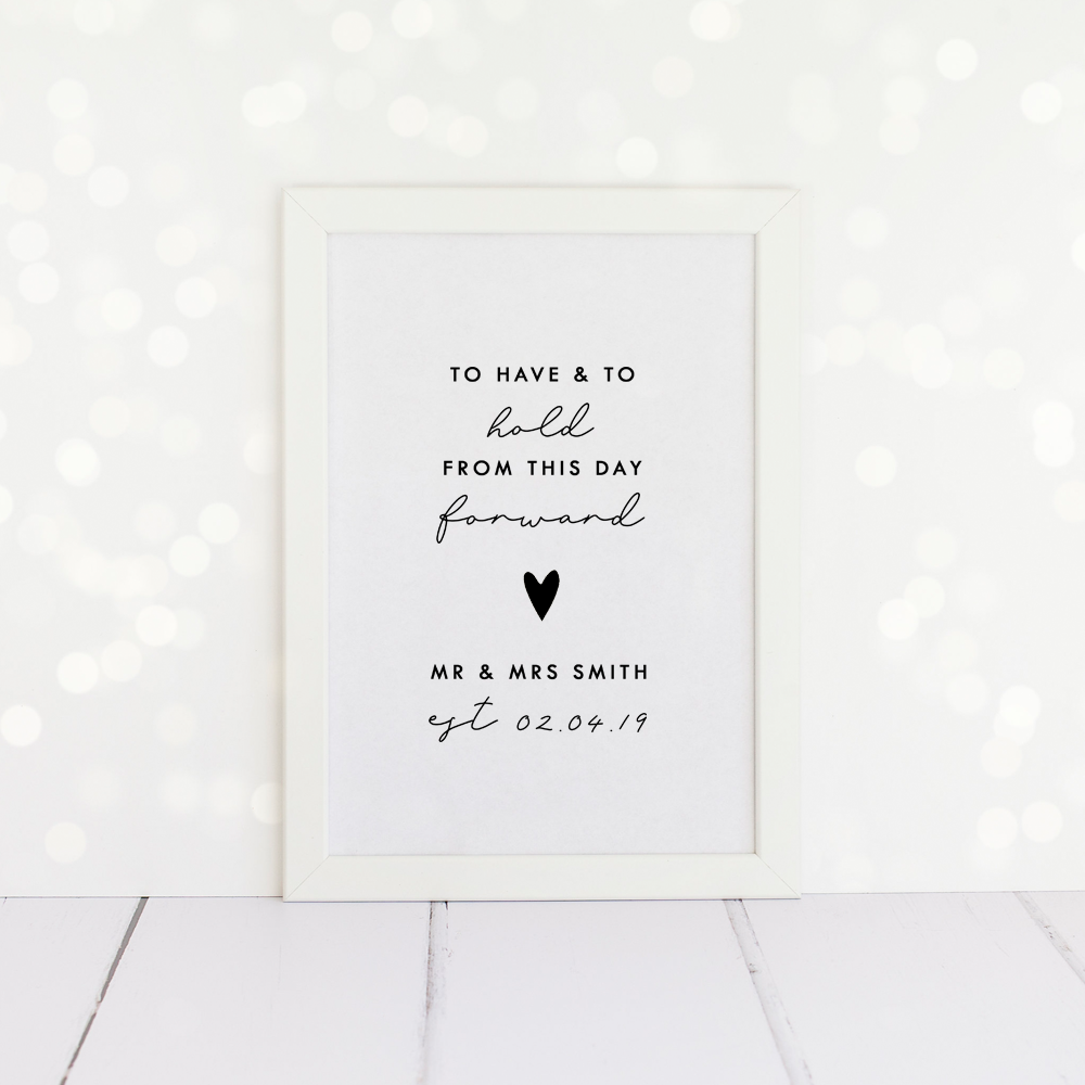 To Have And To Hold, Personalised Wedding Vows A4 Print.