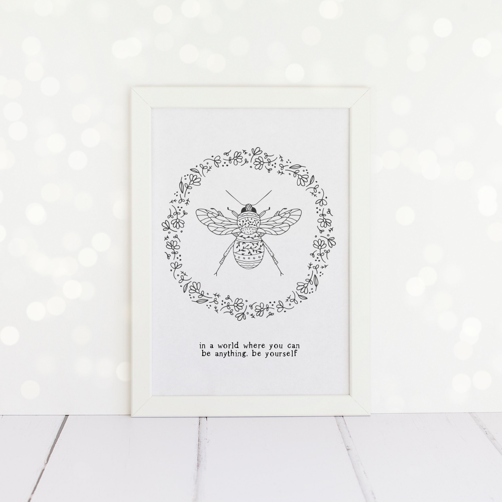 Bee Wreath A4 Print. In A World Where You Can Be Anything Be Yourself.