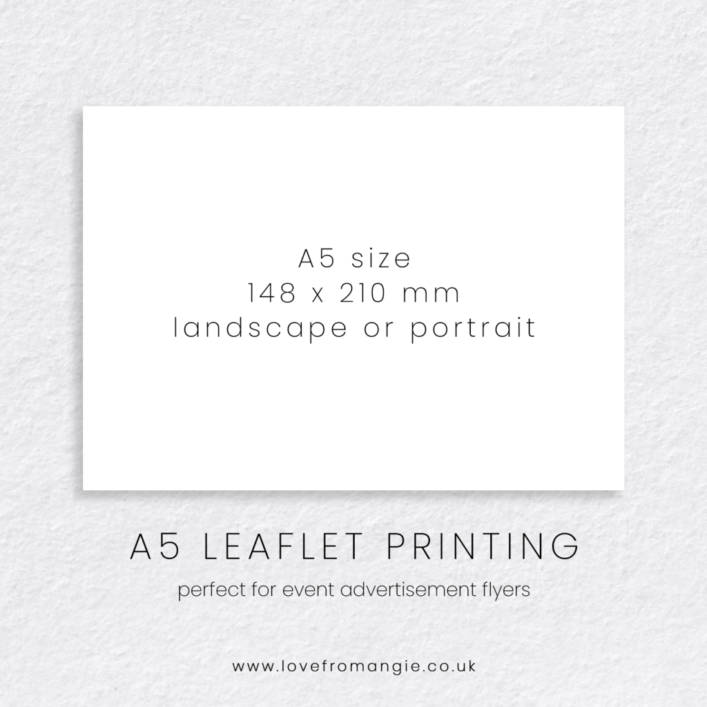 A5 Leaflet Print 148 x 210mm, perfect for event advertisement or promotion flyers.