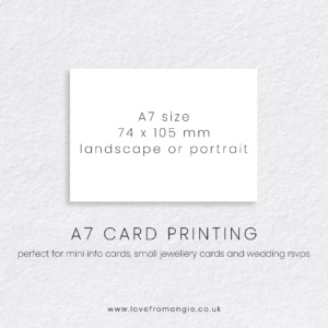 A7 Card Printing 74 x 105 mm, perfect for mini information cards, small jewellery cards and wedding rsvps.
