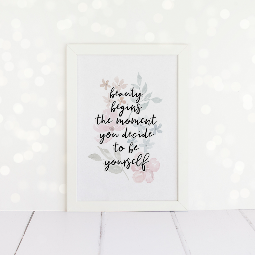 Beauty Begins The Moment You Decide To Be Yourself, A4 Print.